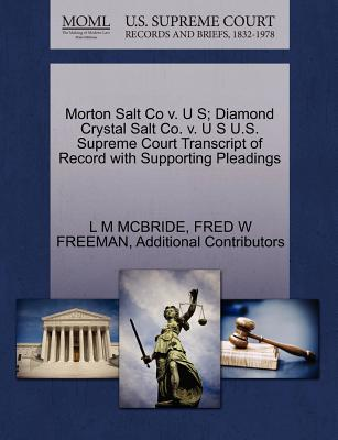 Gale Ecco, U.S. Supreme Court Records Morton Salt Co V. U S; Diamond Crystal Salt Co. V. U S U.S. Supreme Court Transcript of Record with Supporting Pleadings by McBr at Sears.com
