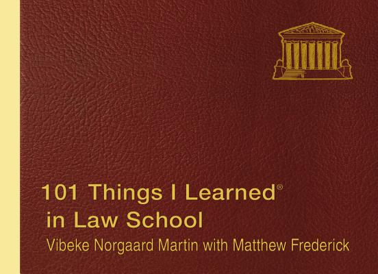 101 Things I Learned in Law School By Frederick, Matthew